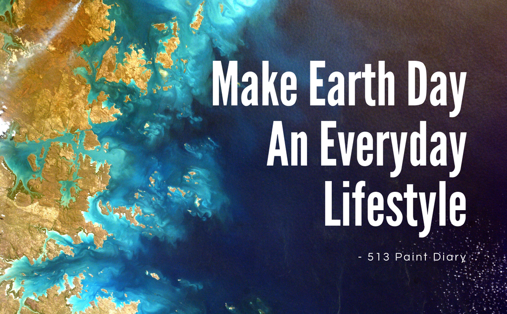 Make Earth Day an Everyday Lifestyle
