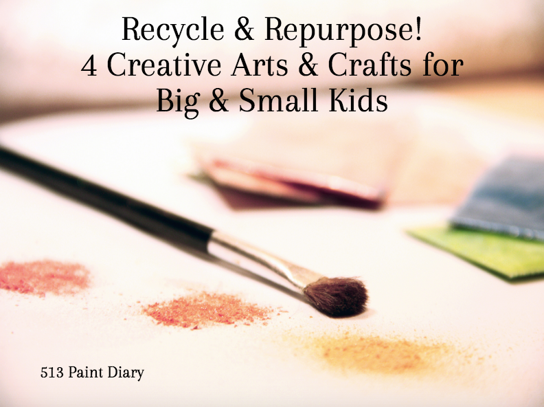 Recycle & Repurpose! 4 Creative Arts & Crafts for Big & Small Kids