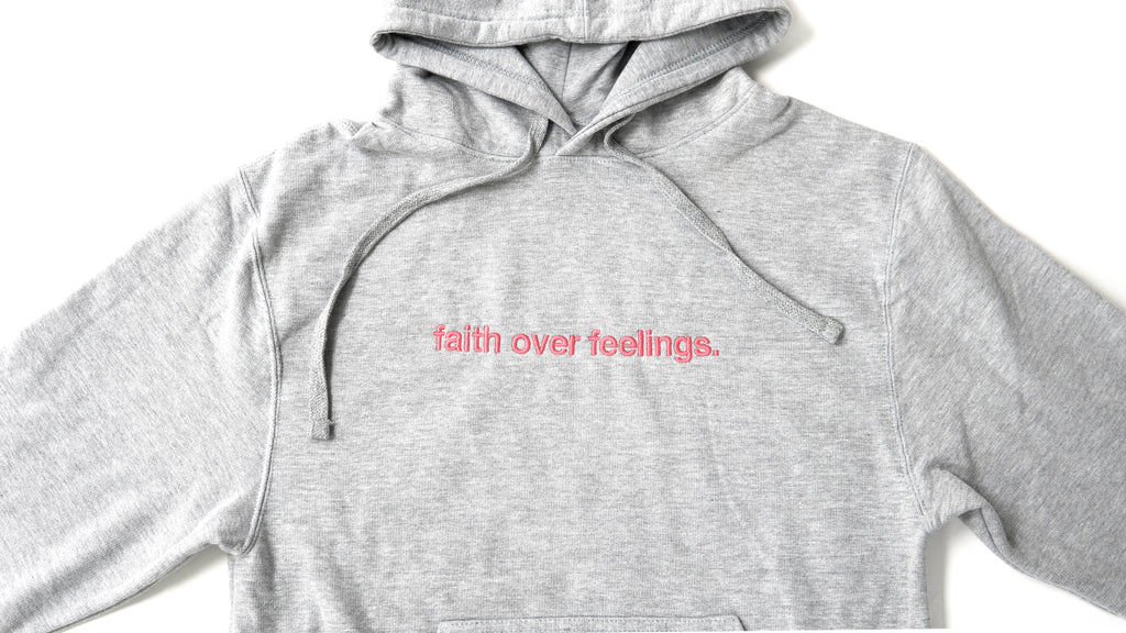 Faith Over Feelings - Grey Embroidered Hoodie