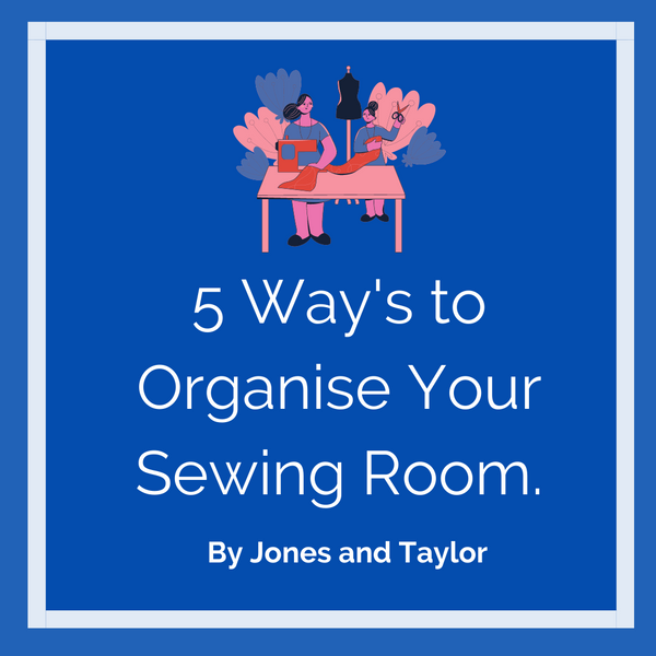 5 Way's To Organise Your Sewing Room
