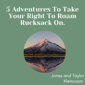 5 Adventures to Take Your Right to Roam Rucksack On