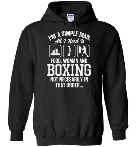 I'm A Simple Man, All I Need Is Boxing(Hoodie)