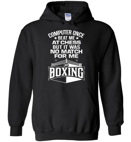 Computer Once Beat Me At Chess (Hoodie)