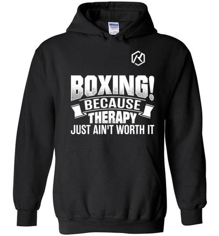 Boxing! Because Therapy Just Ain't Worth It (Hoodie)