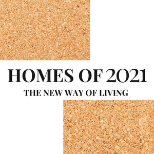 Homes of 2021 - The New Way of Living