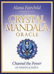 Crystal Mandala Oracle Cards: Channel the Power of Heaven & Earth by Alana Fairchild