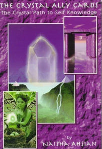 The Crystal Ally Cards : The Crystal Path to Self Knowledge - Naisha Ahsian