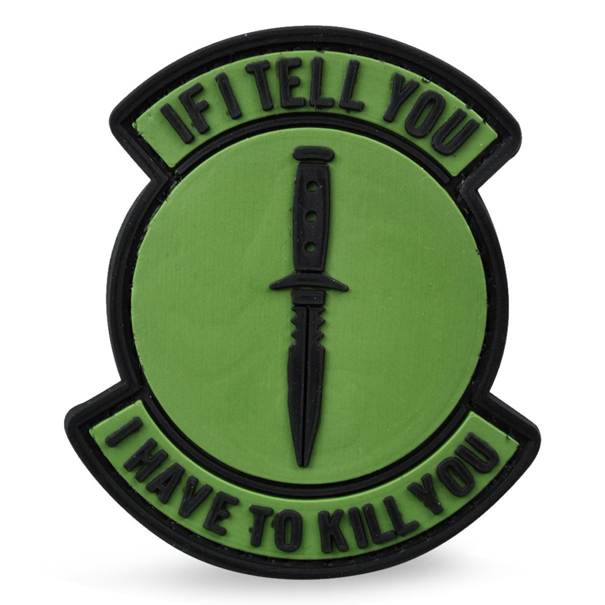 3D PVC If I Tell You I Have to Kill You Patch | UKMCPro