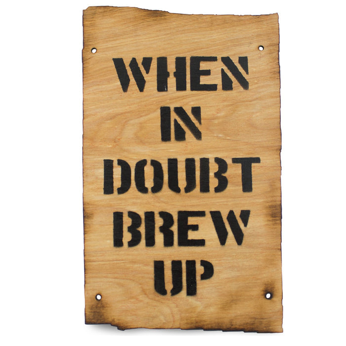 When in Doubt Brew Up Wooden Warning Sign | UKMCPro