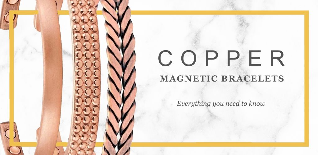 Everything you need to know about copper magnetic bracelets