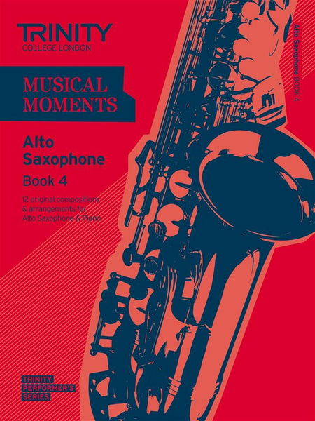 Trinity College London: Moments Alto Saxophone - Book 4