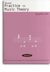 Josephine Koh: Practice In Music Theory Grade 5 (Revised Edition)