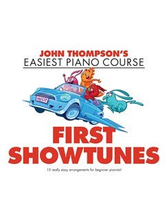 John Thompson's Easiest Piano Course: First Showtunes