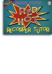 Sarah Watts: Red Hot Recorder Tutor (Treble) - Student's Book