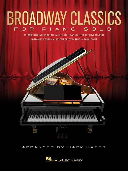 Broadway Classics for Piano Solo - 10 Favorites, arranged by Mark Hayes