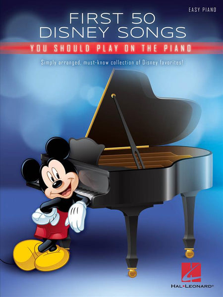 First 50 Disney Songs You Should Play on the Piano - Easy Piano