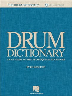 Drum Dictionary: An A-Z Guide To Tips, Techniques & Much More