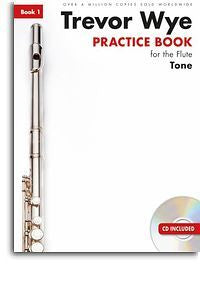 Trevor Wye Practice Book For The Flute: Book 1 – Tone (Book/CD) Revised Edition