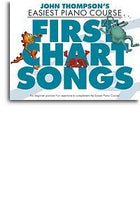 John Thompson's Easiest Piano Course: First Chart Songs