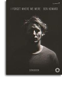 Ben Howard: I Forget Where We Were (PVG)