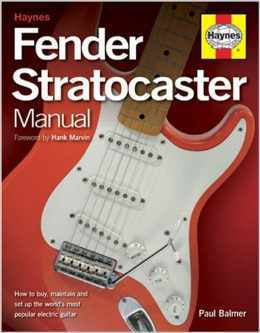 Paul Balmer: Haynes Fender Stratocaster Manual