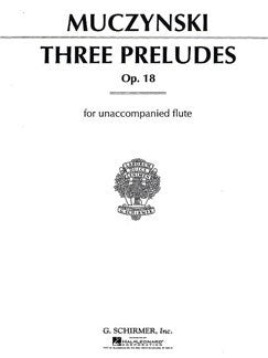 Robert Muczynski: Three Preludes For Unaccompanied Flute Op.18