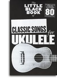 The Little Black Book Of Classic Songs (Ukulele)