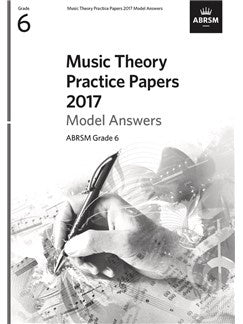 ABRSM Music Theory Practice Papers Model Answers 2017 - Grade 6