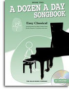 A Dozen A Day Songbook: Easy Classical - Book Two