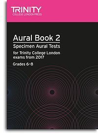 Trinity College London: Aural Tests Book 2, From 2017 (Grades 6–8) (Book/2 CDs)