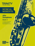 Trinity College London: Moments Alto Saxophone - Book 3