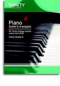 Trinity College London: Piano Scales & Arpeggios From 2015 - Initial-Grade 5