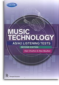 Alec Boulton/Alan Charlton: Edexcel AS/A2 Music Technology Listening Tests - 2nd Edition