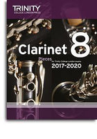 Trinity College London: Clarinet Exam Pieces Grade 8, 2017–2020 (Score And Part)
