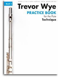 Trevor Wye Practice Book For The Flute: Book 2 - Technique (Book Only) Revised Edition