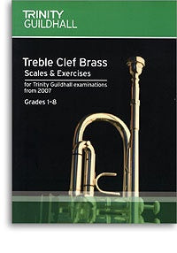Trinity Guildhall: Treble Clef Brass Scales And Exercises 2007 - Grades 1-8
