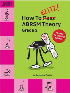 How To Blitz! ABRSM Theory Grade 2 (2018 Revised Edition)