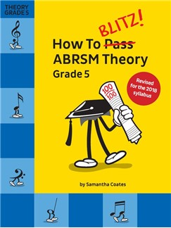 How To Blitz! ABRSM Theory Grade 5 (2018 Revision)