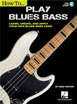 Mark Epstein: How To Play Blues Bass - Learn, Create And Apply Your Own Blues Bass Lines