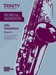 Trinity College London: Moments Alto Saxophone - Book 5