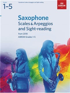 ABRSM Saxophone Scales & Arpeggios and Sight-Reading, Grades 1–5