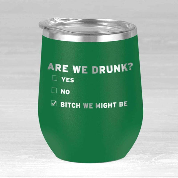 Are We Drunk Wine Tumbler - 12oz Wine Tumbler / Green / 12oz - Design