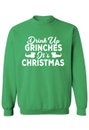 Drink Up Grinches Crew Neck