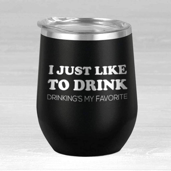 I Just Like To Drink Wine Tumbler - 12oz Wine Tumbler / Black / 12oz - Design