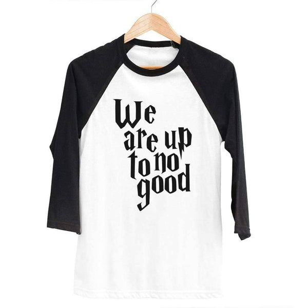 We Are Up To No Good Raglan - Unisex Raglan T-Shirt / White/ Black / XS - Design