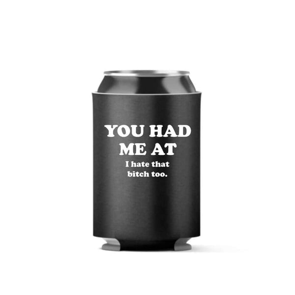 You Had Me At Can Cooler (4 pack) - Can Coolers / Black / 11oz - Design