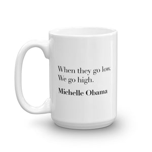 We Go High Obama Mug