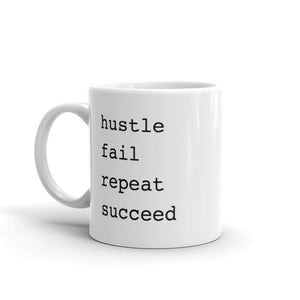 Hustle Fail Repeat Succeed Mug