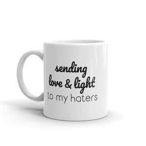 Love & Light to My Haters Mug