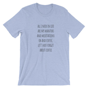 Mantras, Meditations, and Coffee T-Shirt